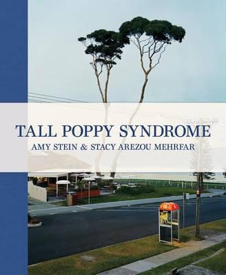 Amy Stein & Stacy Arezou Mehrfar, Tall Poppy Syndrome
