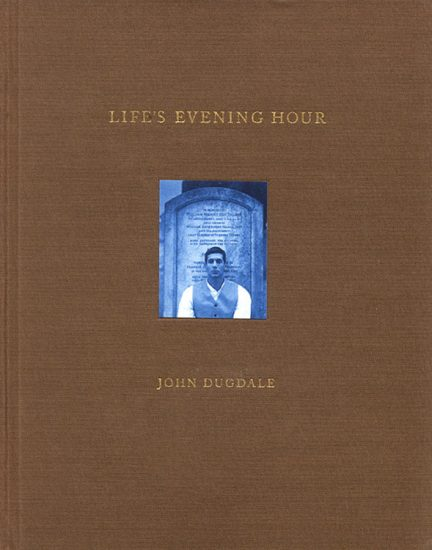 John Dugdale | Life's Evening Hour